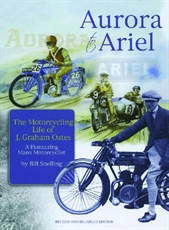 Picture of Aurora To Ariel: The Motorcycling Life Of J Graham Oates - Bill Snelling (Amulree Publications)
