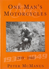 Picture of One Man's Motorcycles 1939-1949 - Peter McManus (MEP Publishers)