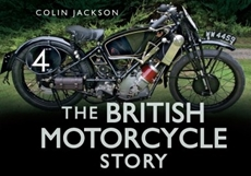 Picture of The British Motorcycle Story - Colin Jackson (The History Press Ltd)